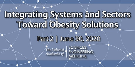 Integrating Systems and Sectors Toward Obesity Solutions (Part 2) tickets