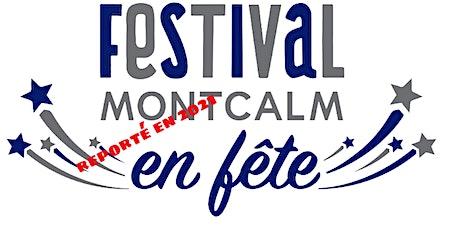 FESTIVAL MONTCALM EN FÊTE - REPORTÉ 2021 tickets