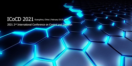2021 2nd International Conference on Control and Decision (ICoCD 2021) tickets