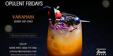 Opulent Fridays @ Varanasi. Birmingham's Most Prestigious Night. tickets