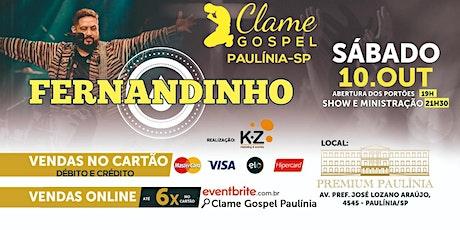 CLAME GOSPEL PAULÍNIA - FERNANDINHO ingressos