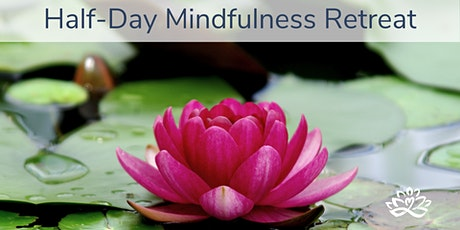 Half-Day Mindfulness Retreat tickets