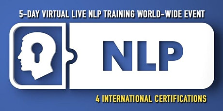 EVOLVE YOUR MINDSET - VIRTUAL LIVE 5-DAY NLP CERTIFICATION TRAINING EVENT tickets