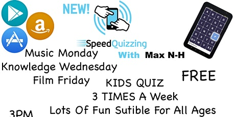 Knowledge Wednesday - SpeedQuizzing With Max N-H tickets