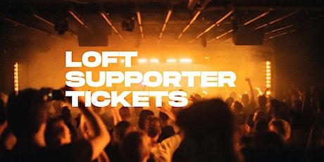 Loft Supporter Ticket Tickets