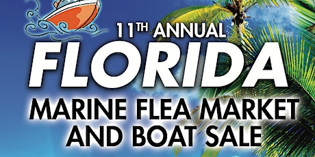 11th Annual Florida Marine Flea Market and Boat Sale tickets