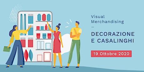 Visual Merchandising Operativo per  CASALINGHI, TESSILE e DECORAZIONE CASA biglietti