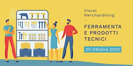 Visual Merchandising Operativo per REPARTI TECNICI di Ferramenta e Bricolage biglietti