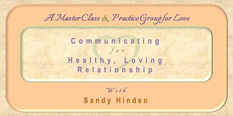 MASTER CLASS: Communicating for Healthy, Loving Relationship tickets