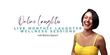 Online Laughter - Live Laughter Wellness Session with Bianca Spears tickets