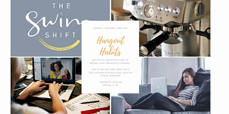 The Swing Shift #HangoutHabits: Rotating Job Search Topics with Expert Speakers tickets