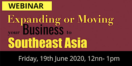 Expanding or Moving Your Business to South East Asia (WEBINAR) tickets