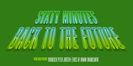Sixty Minutes Back to the Future: Ethics of human enhancement. biglietti