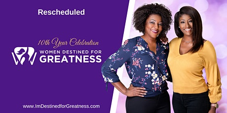 10th Year Celebration | Women Destined for Greatness Empowerment Conference 2020 tickets