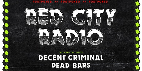 Red City Radio ~ Decent Criminal ~ Dead Bars ~ Fire in the Radio tickets