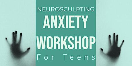 Teen Anxiety Online Workshop tickets