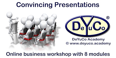 DeYuCo Academy Online Business Workshop Convincing Presentations tickets