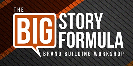 BIG Story Formula Workshop - More Business in a Socially Distanced World tickets
