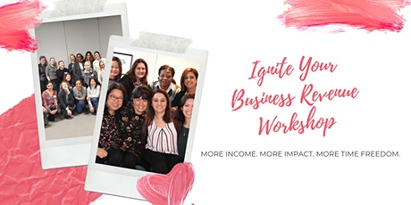 Ignite Your Business Revenue (Virtual Workshop) - Oct 7, 2020 tickets