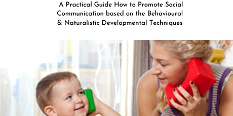 Free Consultation- A Practical Guide How to Promote Social Communication Development for ASD Children- ESDM, PRT, Verbal Behaviour, Floortime, RDI - Online tools for new ABA therapists tickets