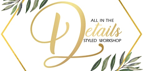 All in the Details Styled Workshop tickets