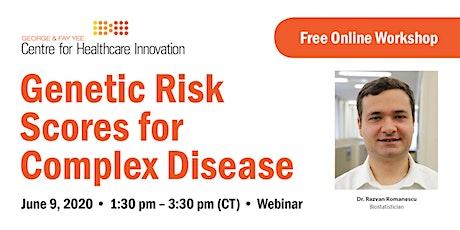 Workshop: Genetic Risk Scores for  Complex Disease tickets