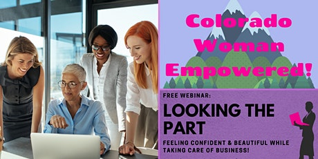 Colorado Woman Empowered! Webinar: Looking the Part tickets