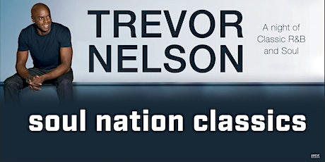 Trevor Nelson's Soul Nation - A Night of Classic R&B & Soul tickets