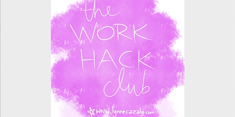 the work hack club : Co-work with Lynne Cazaly tickets