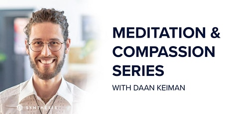 Meditation & Compassion with Daan Keiman | Synthesis Wellness Program tickets