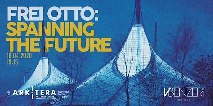VBenzeri Mekan Film Gösterimleri 04(Online): Frei Otto: Spanning the Future image