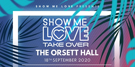Show Me Love - The Orsett Hall tickets