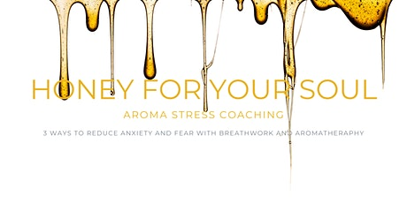 Honey for your soul I Aromatherapy & Emotions tickets