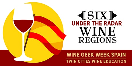 Wine Geek Week: Spain - SIX UNDER THE RADAR REGIONS tickets