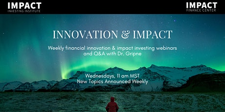 Weekly Financial Innovation & Impact Investing Webinar and Q&A tickets