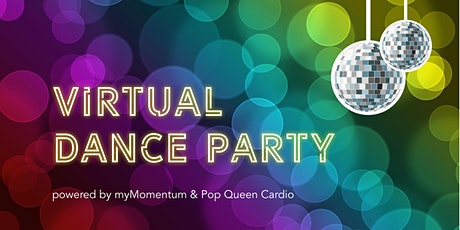 Virtual Dance Party | powered by myMomentum & Pop Queen Cardio tickets