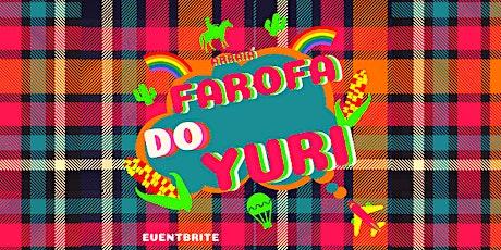 ARRAIÁ FAROFA DO YURI tickets