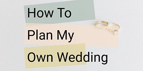 How To Plan My Own Wedding tickets