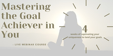 Mastering the Goal Achiever in You tickets