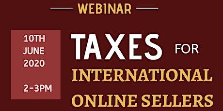 Taxes for International Online Sellers (WEBINAR) tickets