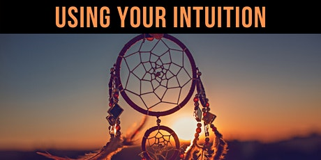 ❖ How to Use Your Intuition - Workshop tickets