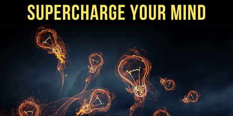 ❖ How to Supercharge Your Mind - Workshop tickets