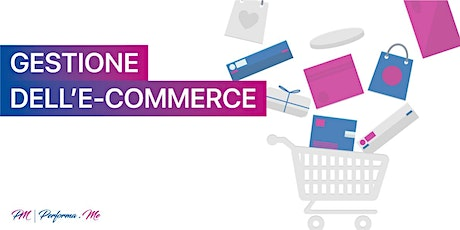 LA GESTIONE DELL'E-COMMERCE tickets