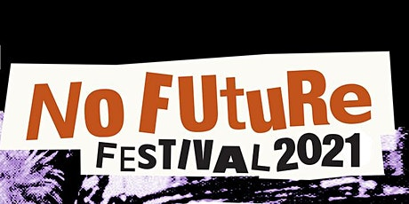 No Future Festival 2020 (Tramshed, Cardiff) tickets
