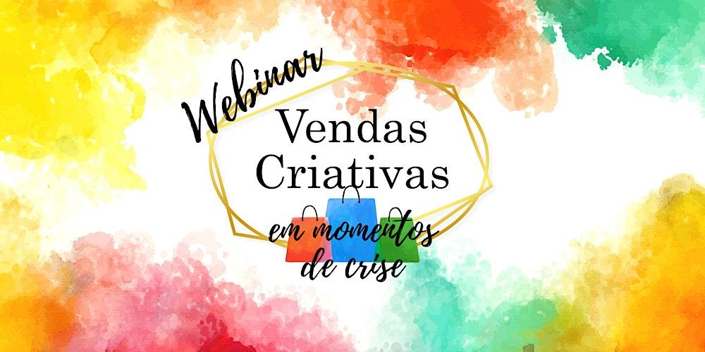Webinar:  Vendas Criativas em Momentos de Crise