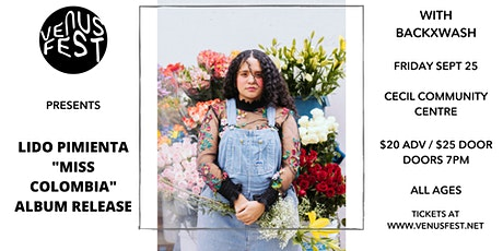 "Venus Fest presents Lido Pimienta ""Miss Colombia"" album release tickets"