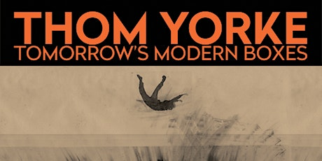 Thom Yorke - Tomorrow's Modern Boxes tickets