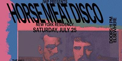 Horse+Meat+Disco+NY+Residency+%40+Elsewhere