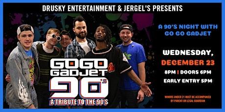 Go Go Gadjet - 90s Night! tickets