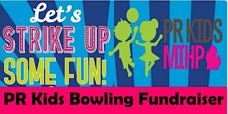 PR Kids Bowling Fundraiser tickets